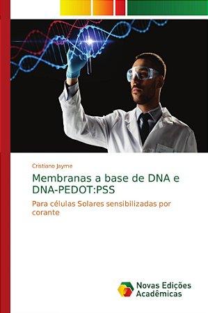 Membranas a base de DNA e DNA-PEDOT:PSS