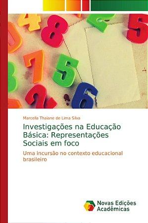 Investigações na Educação Básica: Representações Sociais em