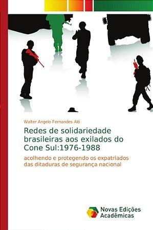 Redes de solidariedade brasileiras aos exilados do Cone Sul: