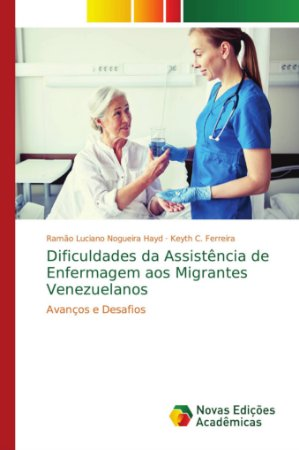 Dificuldades da Assistência de Enfermagem aos Migrantes Vene