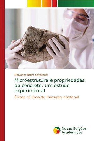 Microestrutura e propriedades do concreto: Um estudo experim