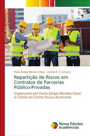 Repartição de Riscos em Contratos de Parcerias Público-Priva