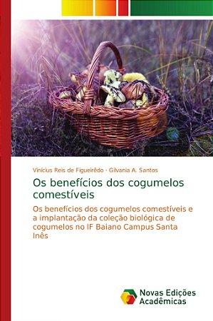 Os benefícios dos cogumelos comestíveis