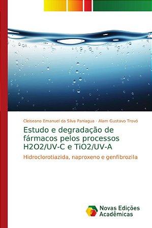Estudo e degradação de fármacos pelos processos H2O2/UV-C e