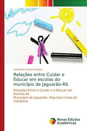 Relações entre Cuidar e Educar em escolas do município de Ja
