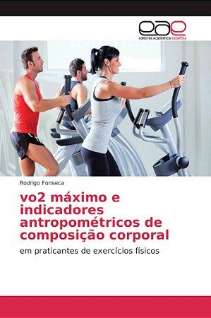 vo2 máximo e indicadores antropométricos de composição corpo