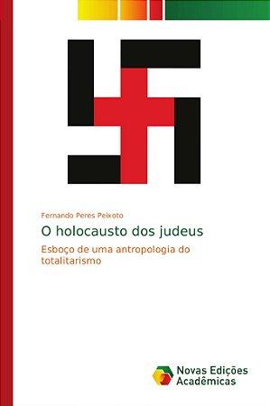 O holocausto dos judeus