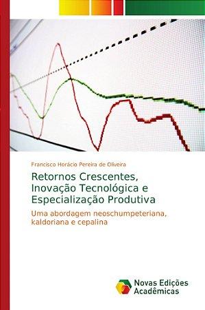 Retornos Crescentes; Inovação Tecnológica e Especialização P