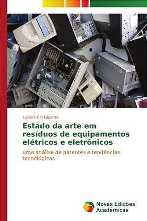 Estado da arte em resíduos de equipamentos elétricos e eletr
