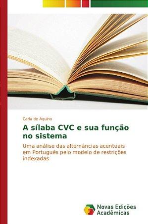 A sílaba CVC e sua função no sistema