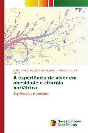 A experiência de viver em obesidade e cirurgia bariátrica