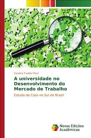 A universidade no Desenvolvimento do Mercado de Trabalho