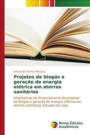 Projetos de biogás e geração de energia elétrica em aterros