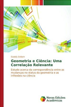 Geometria e Ciência: Uma Correlação Relevante