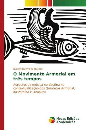 O Movimento Armorial em três tempos