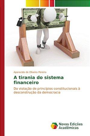 A tirania do sistema financeiro