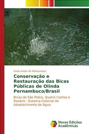Conservação e Restauração das Bicas Públicas de Olinda Perna