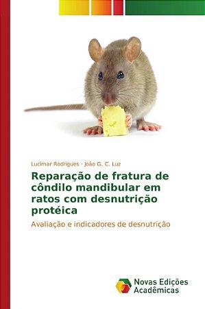 Reparação de fratura de côndilo mandibular em ratos com desn