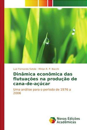 Dinâmica econômica das flutuações na produção de cana-de-açú