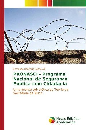 PRONASCI - Programa Nacional de Segurança Pública com Cidada