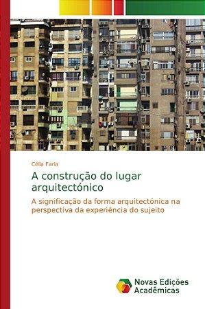 A construção do lugar arquitectónico