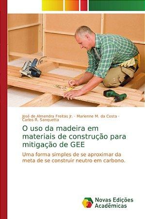 O uso da madeira em materiais de construção para mitigação d