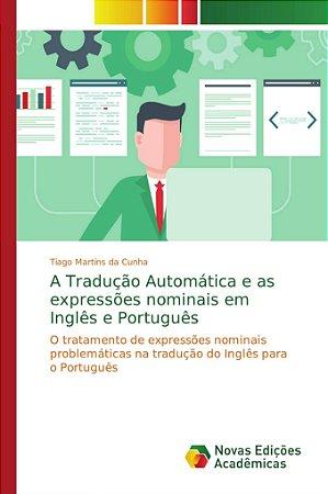A Tradução Automática e as expressões nominais em Inglês e P
