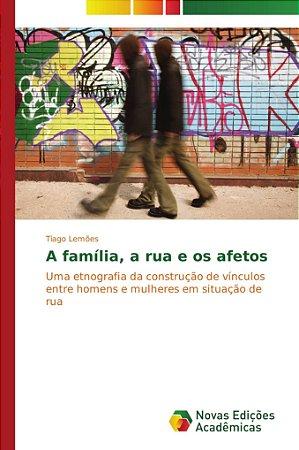 A família; a rua e os afetos