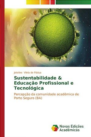 Sustentabilidade & Educação Profissional e Tecnológica