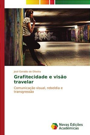 Grafitecidade e visão travelar