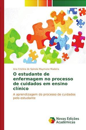 O estudante de enfermagem no processo de cuidados em ensino