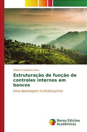 Estruturação de função de controles internos em bancos