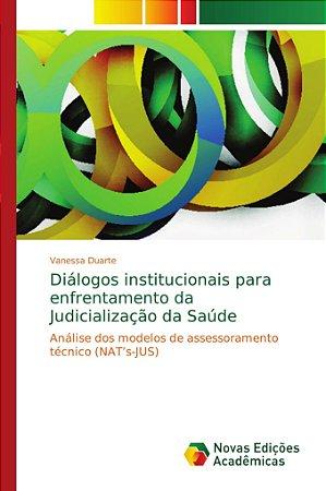 Diálogos institucionais para enfrentamento da Judicialização