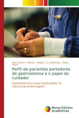Perfil de pacientes portadores de gastrostomia e o papel do
