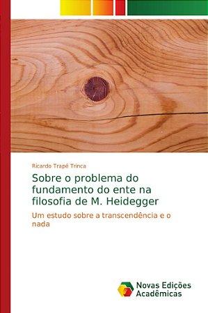 Sobre o problema do fundamento do ente na filosofia de M. He