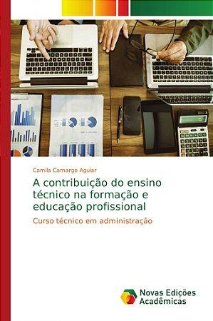 A contribuição do ensino técnico na formação e educação prof