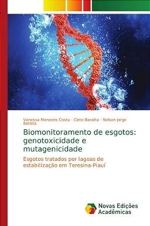 Biomonitoramento de esgotos: genotoxicidade e mutagenicidade