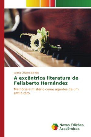 A excêntrica literatura de Felisberto Hernández