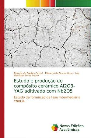Estudo e produção do compósito cerâmico Al2O3-YAG aditivado