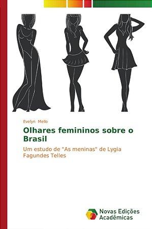 Olhares femininos sobre o Brasil