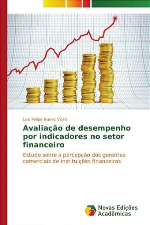 Avaliação de desempenho por indicadores no setor financeiro