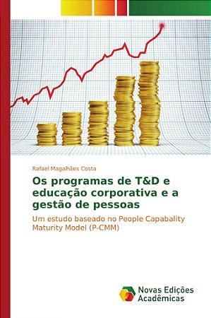 Os programas de T&D e educação corporativa e a gestão de pes