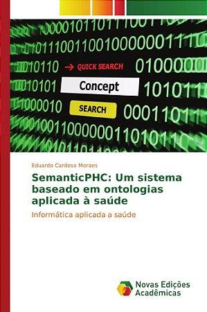 SemanticPHC: Um sistema baseado em ontologias aplicada à saú