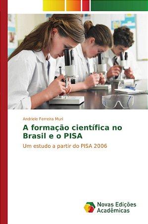 A formação científica no Brasil e o PISA