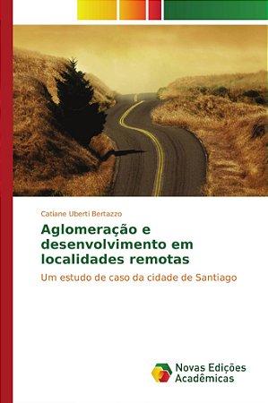 Aglomeração e desenvolvimento em localidades remotas