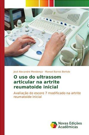 O uso do ultrassom articular na artrite reumatoide inicial