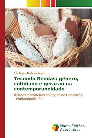 Tecendo Rendas: gênero; cotidiano e geração na contemporanei