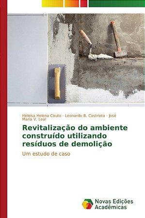 Revitalização do ambiente construído utilizando resíduos de