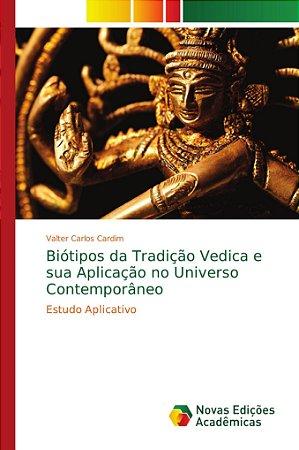 Biótipos da Tradição Vedica e sua Aplicação no Universo Cont