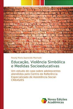 Educação; Violência Simbólica e Medidas Socioeducativas